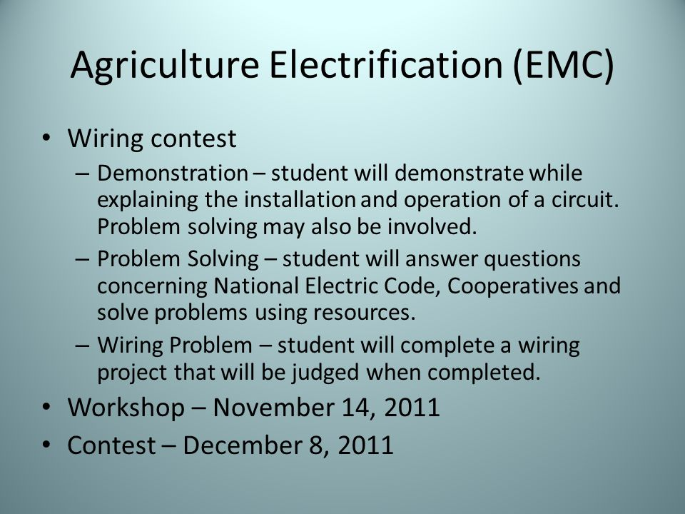 Agriculture Electrification (EMC) Wiring contest – Demonstration – student will demonstrate while explaining the installation and operation of a circuit.