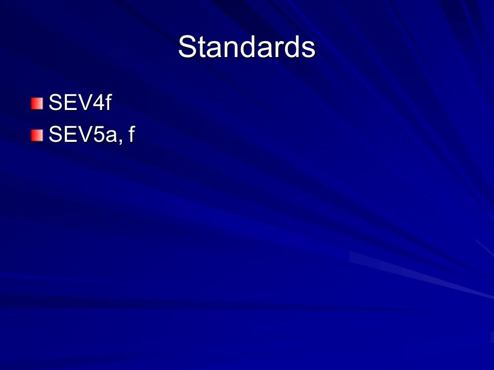 Standards SEV4f SEV5a, f