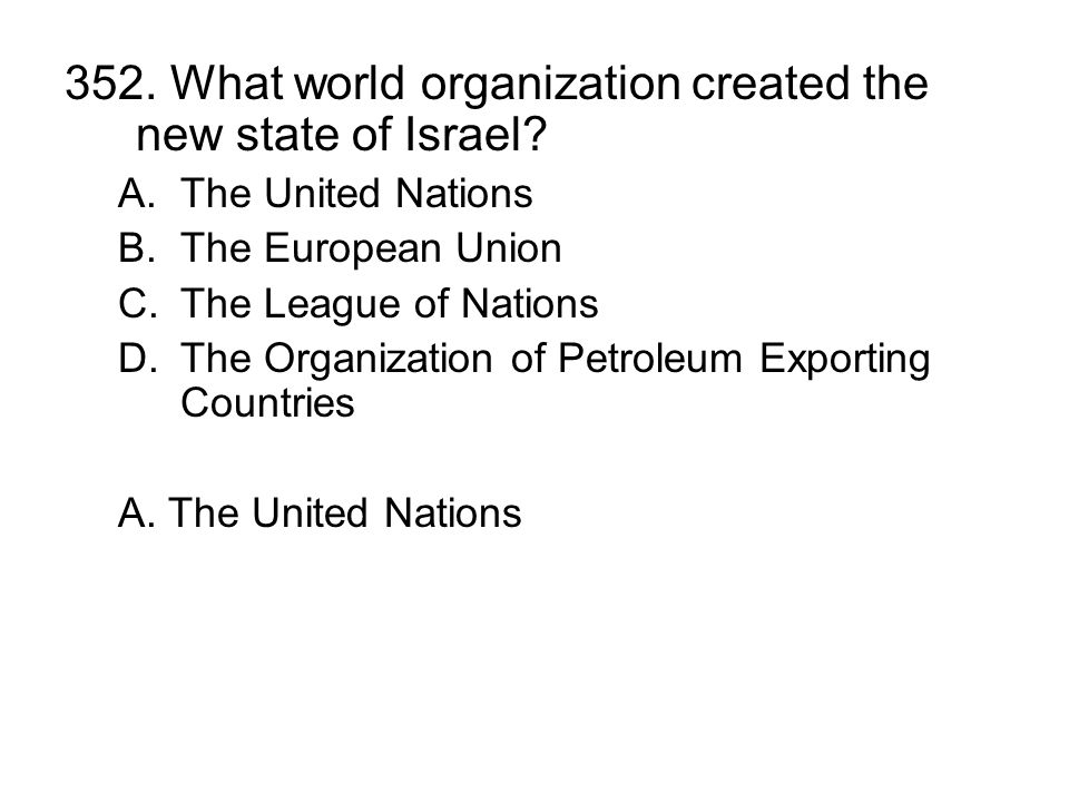 352.What world organization created the new state of Israel.