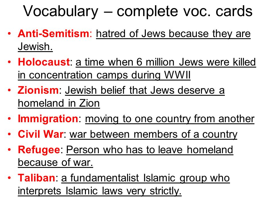 Vocabulary – complete voc.cards Anti-Semitism: hatred of Jews because they are Jewish.