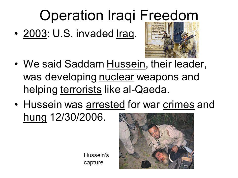 Operation Iraqi Freedom 2003: U.S.invaded Iraq.
