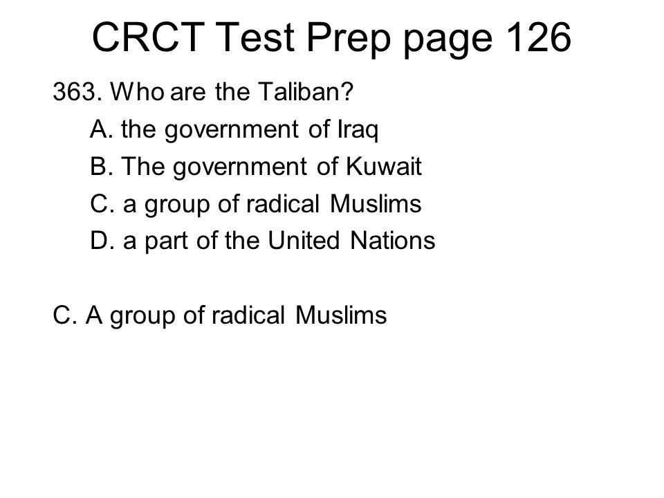 CRCT Test Prep page 126 363.Who are the Taliban. A.