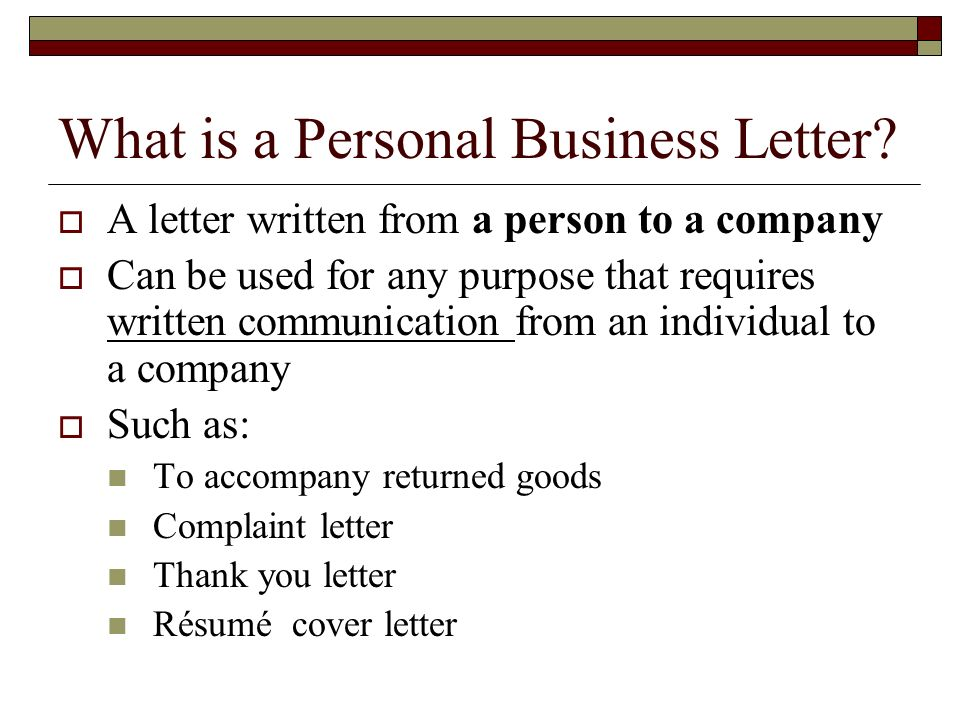Personal Business Letter Styles and Punctuation There are 3 acceptable letter styles in business: Block style – all lines in the letter begin at the left margin (no tabbing or indenting) Modified block style – date line, complimentary closing and writers identification begin at midpoint Semi-modified block style - date line, complimentary closing and writers identification begin at midpoint and all body paragraphs are indented (or tabbed over) ½