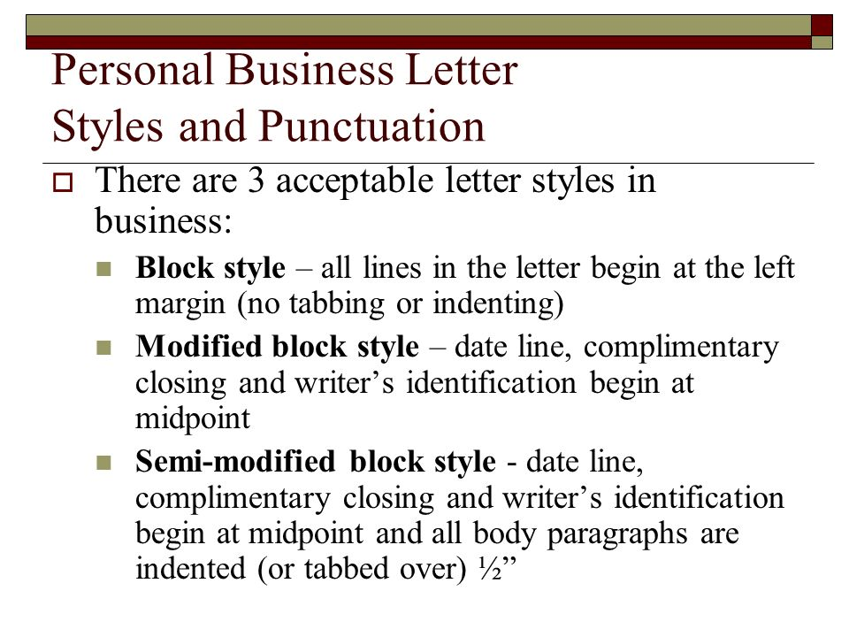 Letter Punctuation Mixed punctuation there will be a colon (:) after the salutation and a comma (,) after the complimentary closing Open punctuation there will be NO punctuation after the salutation or complimentary closing