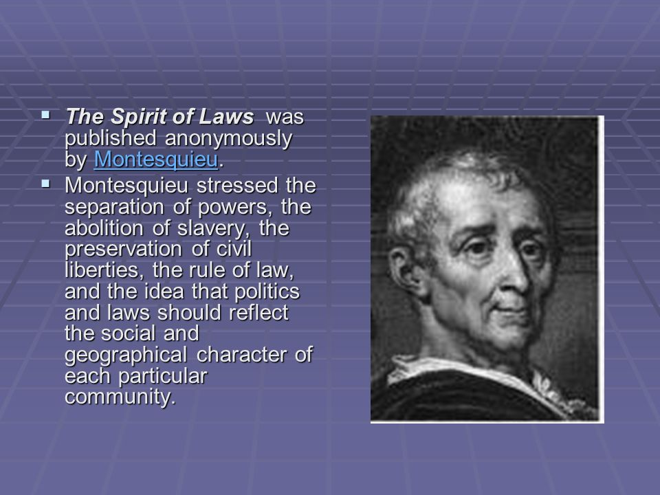 The Spirit of Laws was published anonymously by Montesquieu.