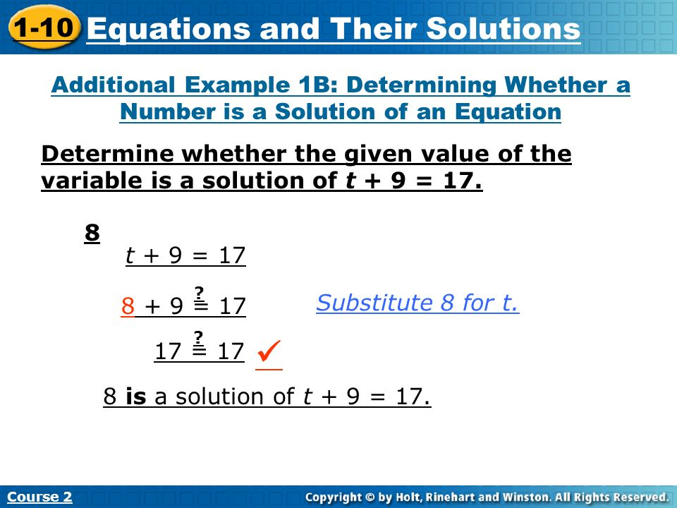 Course 2 1-7 Variables and Algebraic Expressions Additional Example 1B: Determining Whether a Number is a Solution of an Equation Determine whether th