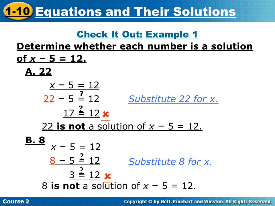 Course 2 1-7 Variables and Algebraic Expressions Check It Out: Example 1 Insert Lesson Title Here Determine whether each number is a solution of x – 5