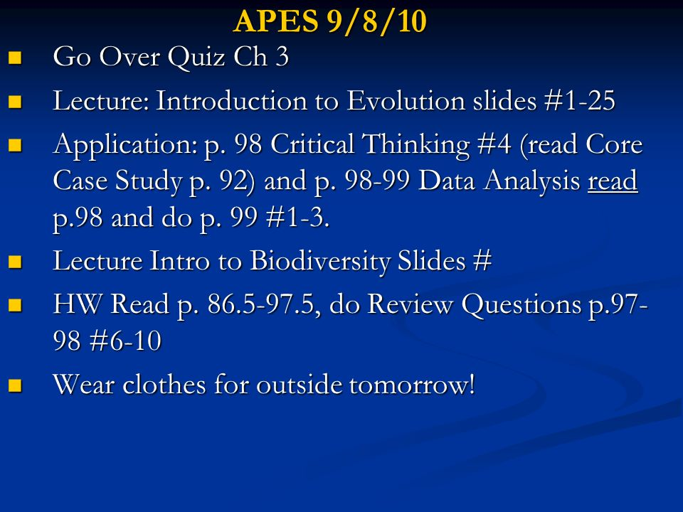 APES 9/8/10 Go Over Quiz Ch 3 Go Over Quiz Ch 3 Lecture: Introduction to Evolution slides #1-25 Lecture: Introduction to Evolution slides #1-25 Applic