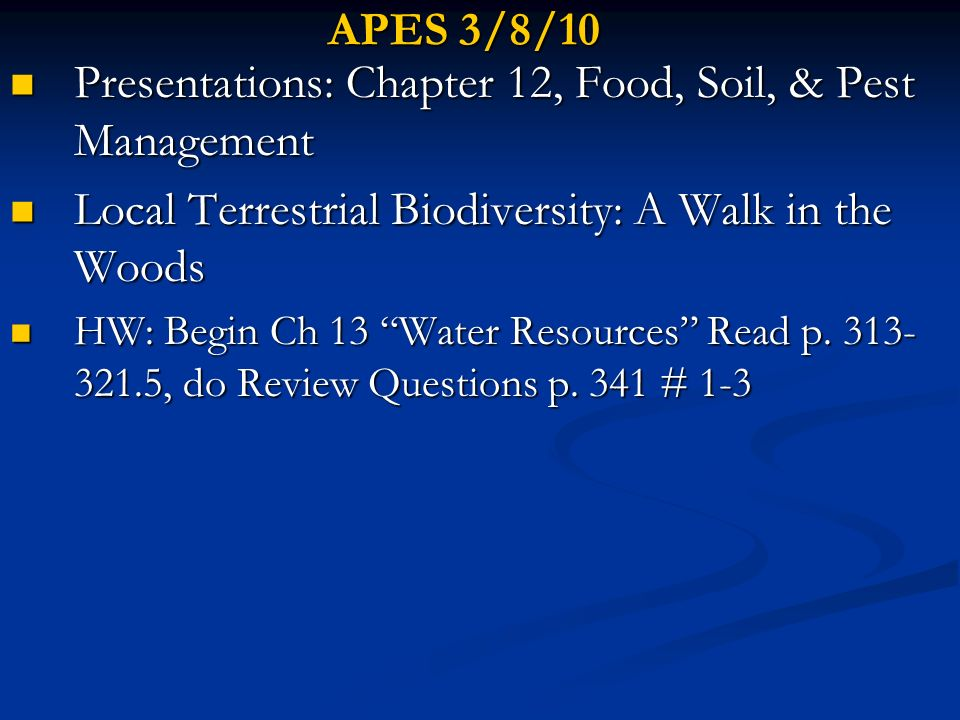 APES 3/8/10 Presentations: Chapter 12, Food, Soil, & Pest Management Presentations: Chapter 12, Food, Soil, & Pest Management Local Terrestrial Biodiv