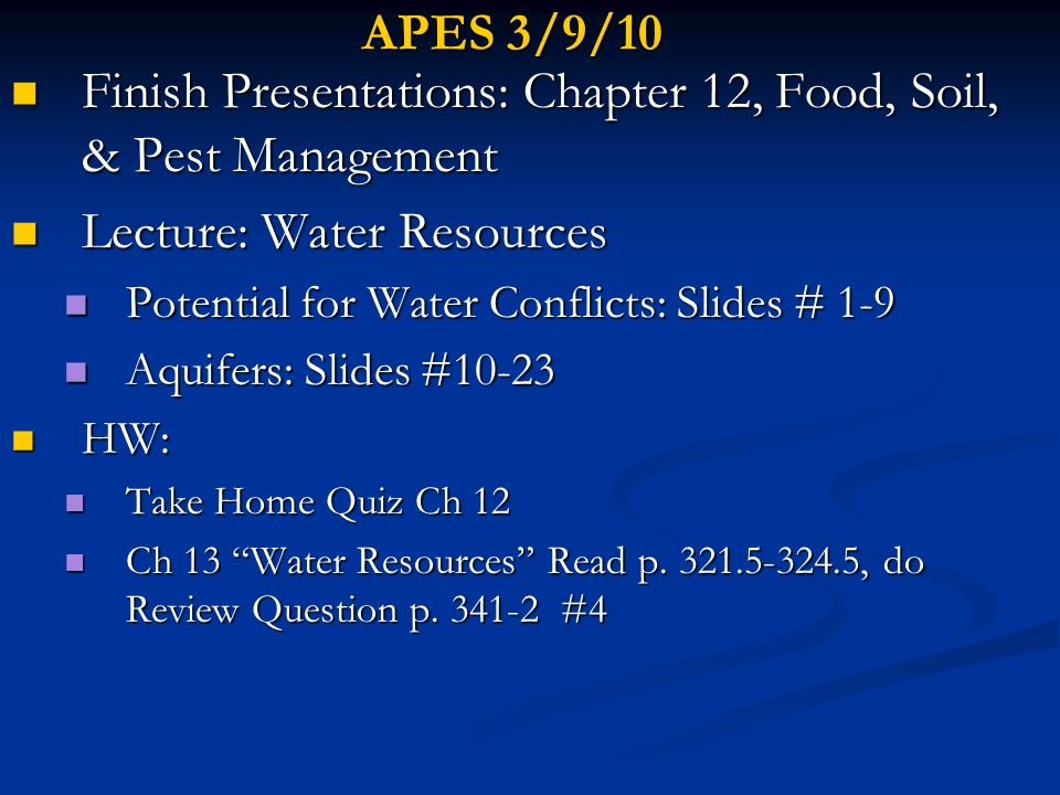 APES 3/9/10 Finish Presentations: Chapter 12, Food, Soil, & Pest Management Finish Presentations: Chapter 12, Food, Soil, & Pest Management Lecture: W