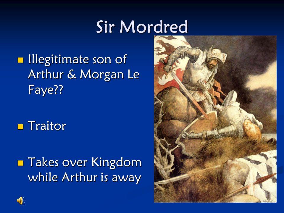 Sir Gawain King Arthurs nephew King Arthurs nephew Defender of the poor Defender of the poor Ladies man Ladies man