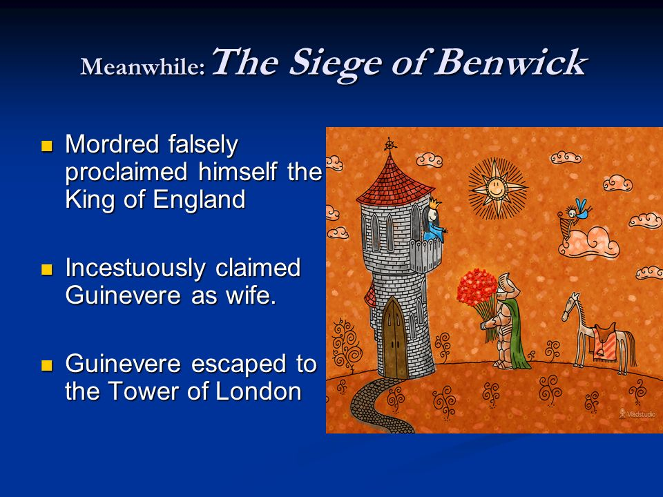 The Siege of Benwick Sir Gawain and Sir Lancelot battle Sir Gawain and Sir Lancelot battle Sir Gawain becomes stronger for 3 hours, until noonweakens