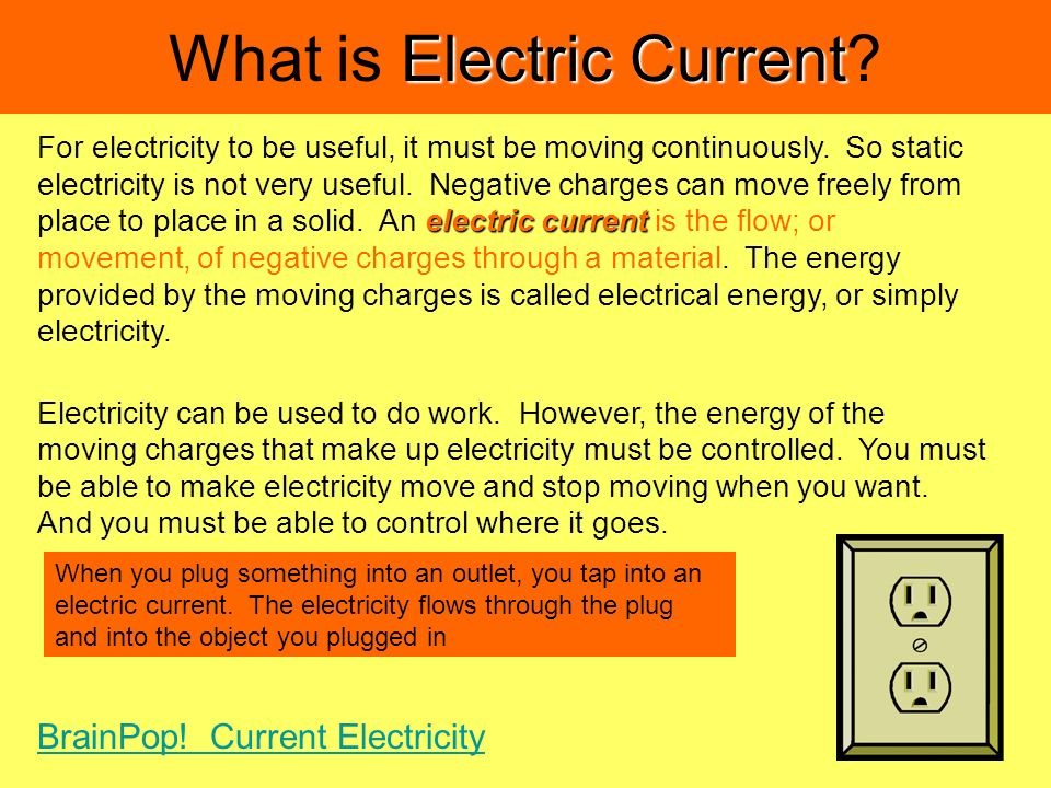 Electric Current What is Electric Current? electric current For electricity to be useful, it must be moving continuously. So static electricity is not