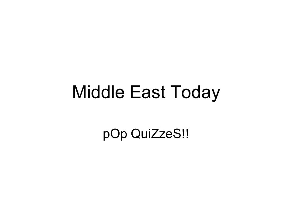 Middle East Today pOp QuiZzeS!!