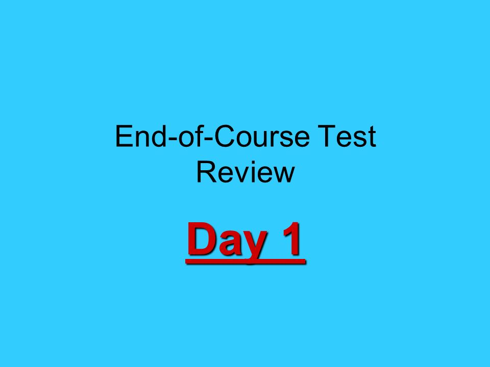 End-of-Course Test Review Day 1