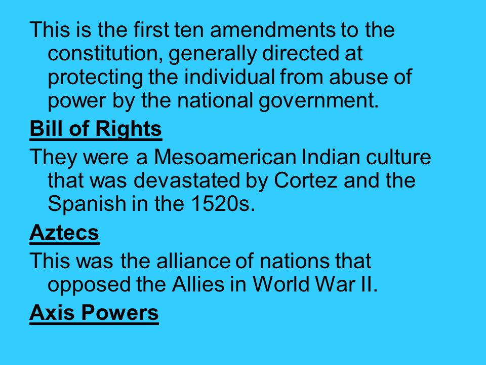 This is the first ten amendments to the constitution, generally directed at protecting the individual from abuse of power by the national government.
