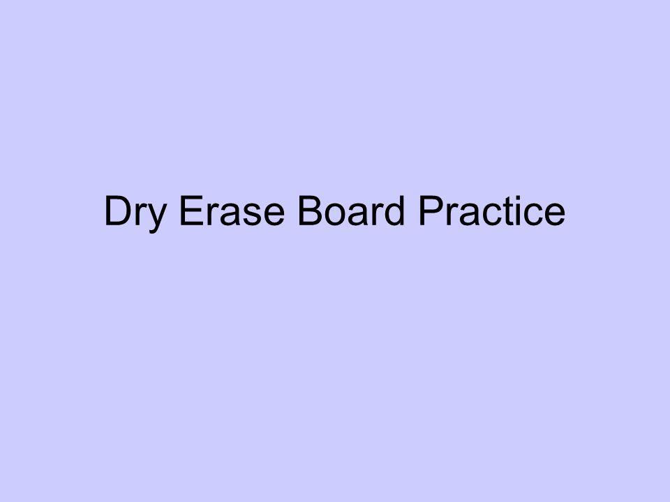 Dry Erase Board Practice