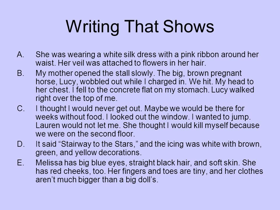 Writing That Shows A.She was wearing a white silk dress with a pink ribbon around her waist.