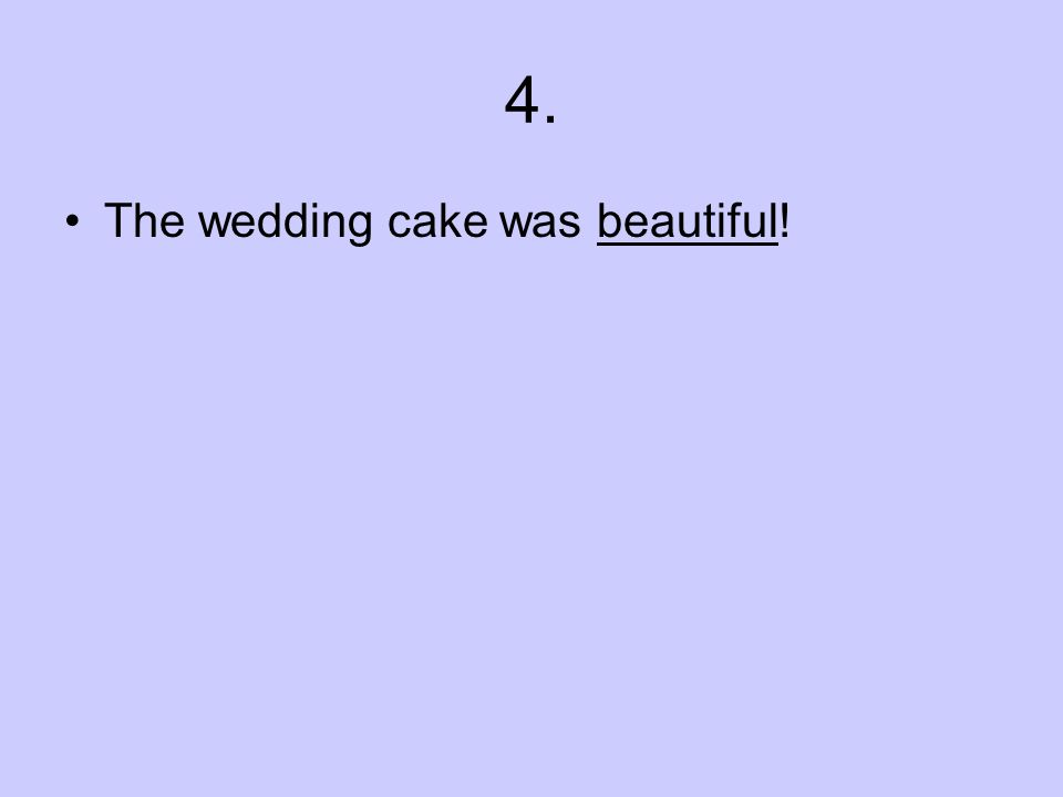 4. The wedding cake was beautiful!