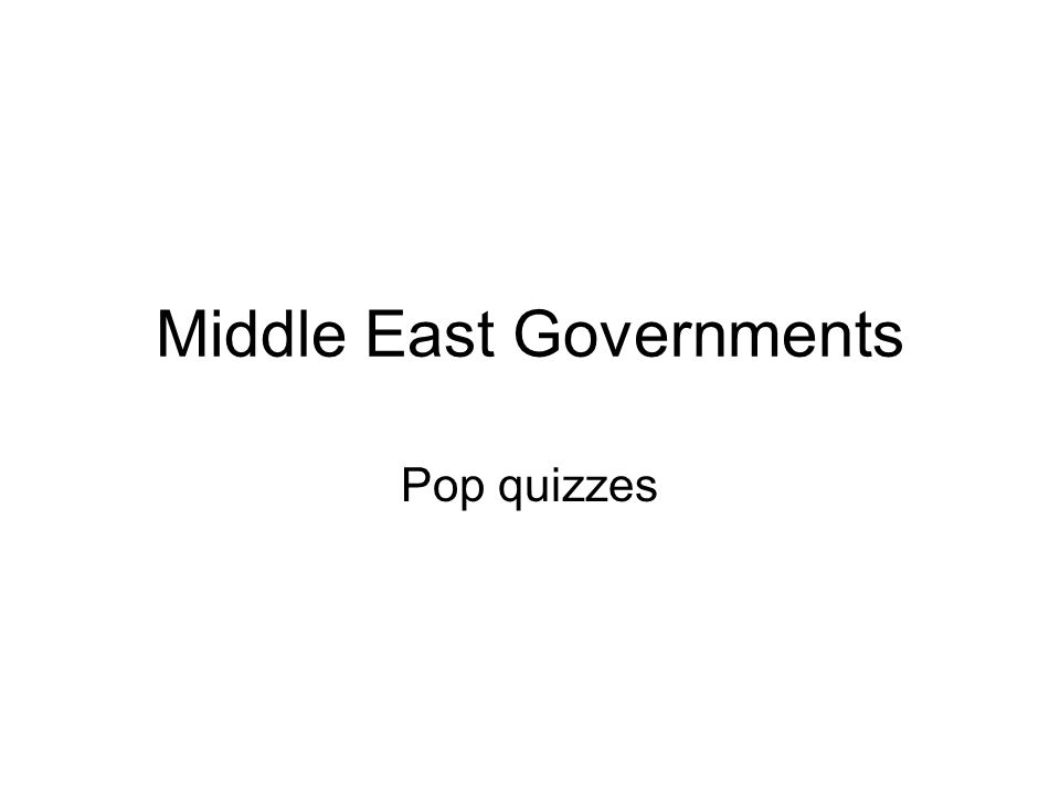 Middle East Governments Pop quizzes