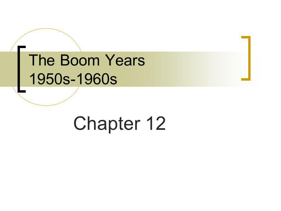 The Boom Years 1950s-1960s Chapter 12