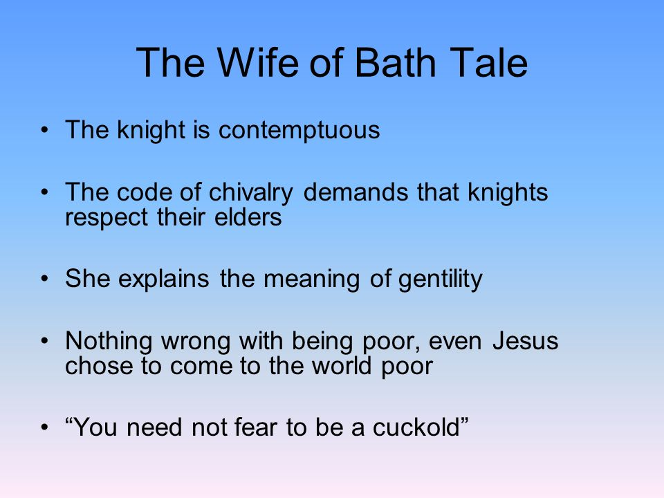 The Wife of Bath Tale You have two choices line 395 Old and ugly and loyal.