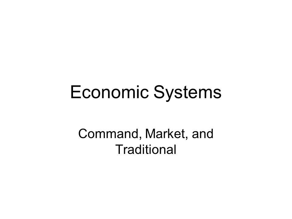 Economic Systems Command, Market, and Traditional