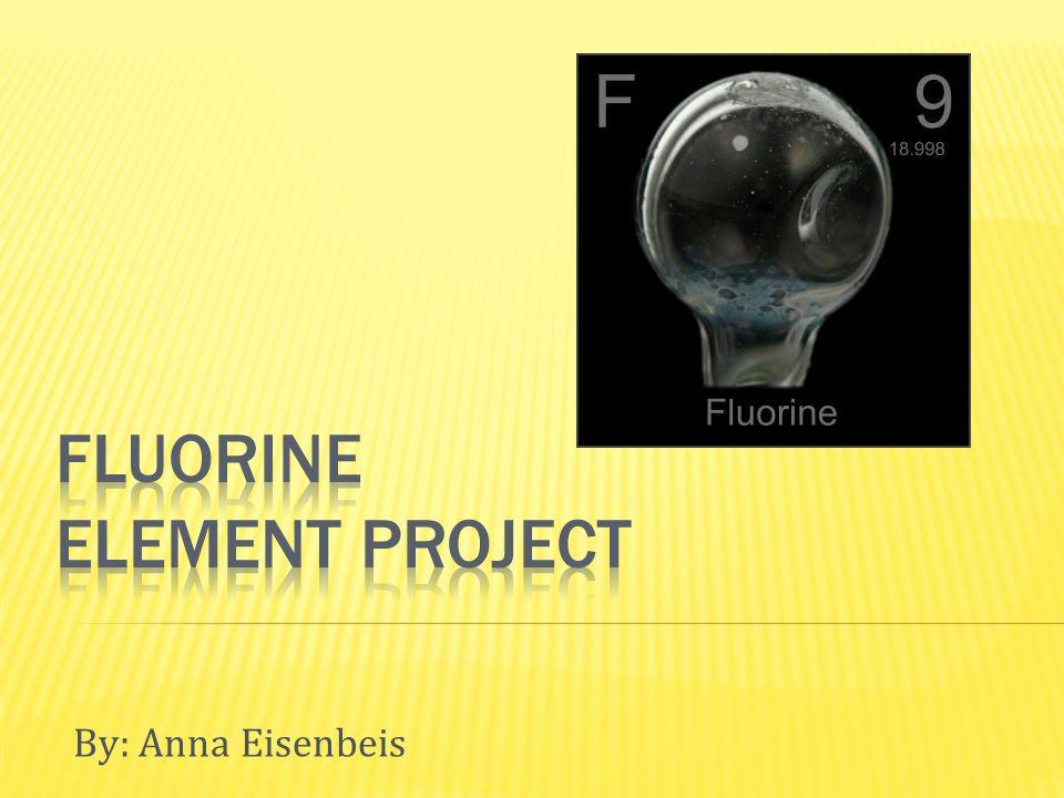 F 9 18.9984032 Nonmetal Symbol of element Atomic number Atomic mass Group