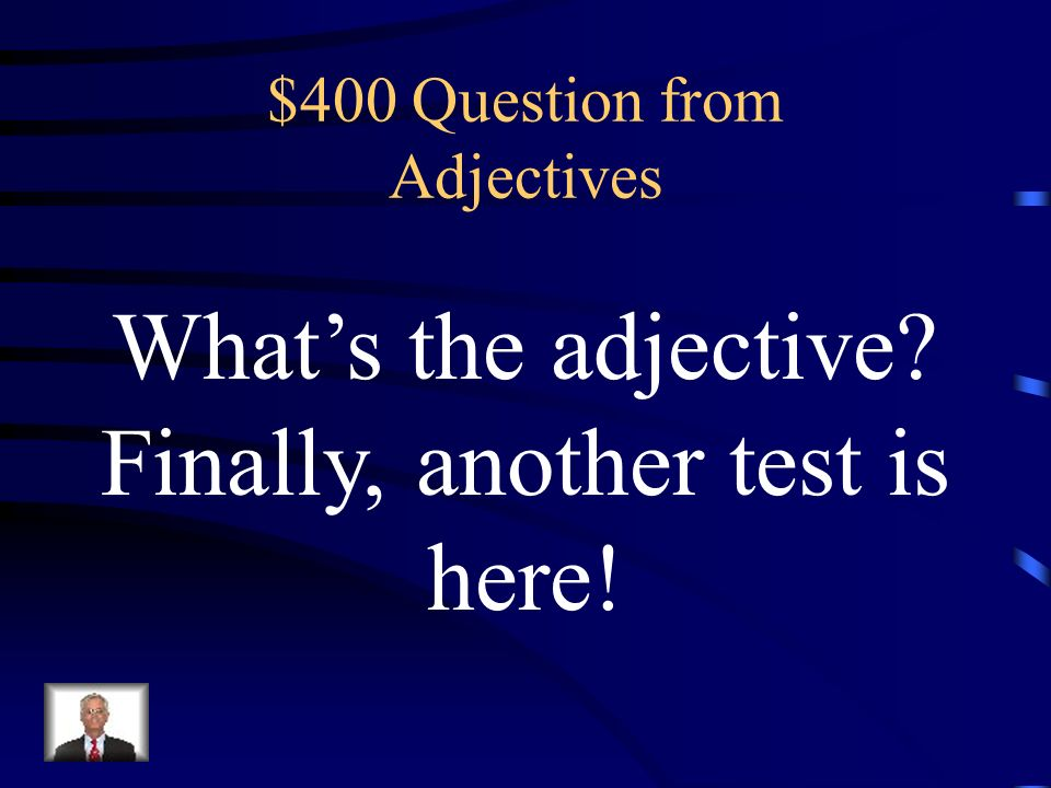 $300 Answer from Adjectives What is an article