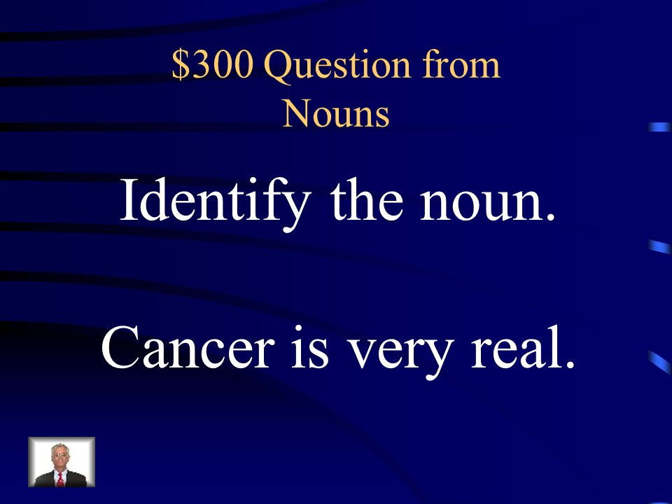 $200 Answer from Nouns What is a common noun