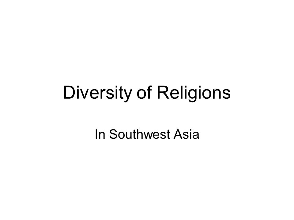 Diversity of Religions In Southwest Asia