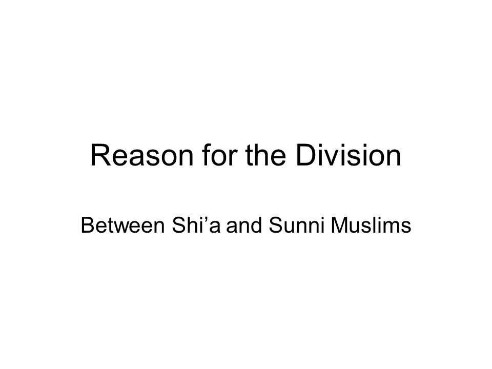 Reason for the Division Between Shia and Sunni Muslims