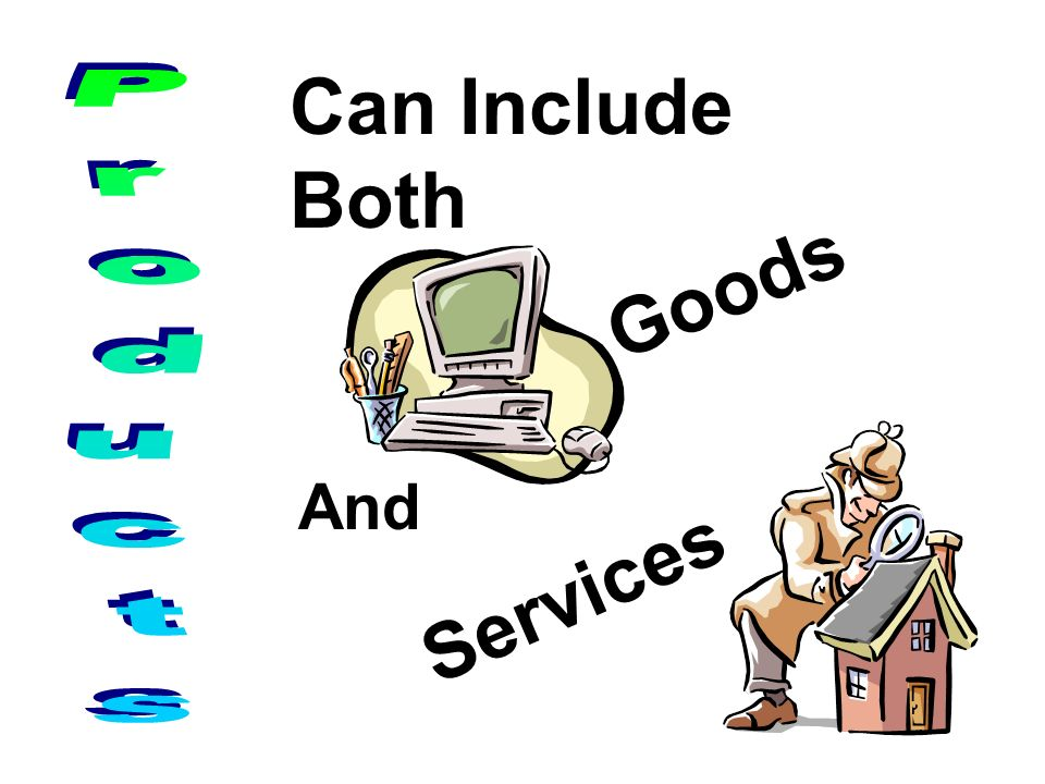 Can Include Both Goods Services And