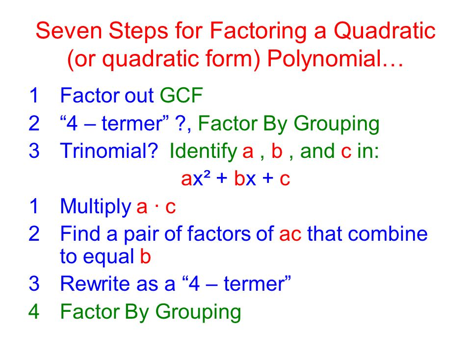 Step #7 FACTOR BY GROUPING ( This is the same as in step #2 )