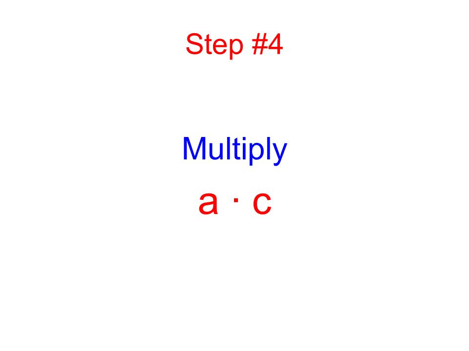 Step #3 Identify a, b, and c.