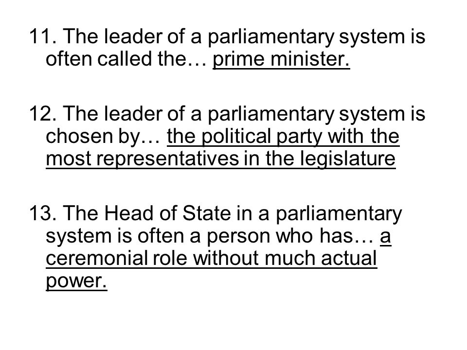 14.In a presidential system of government, how is a president chosen.
