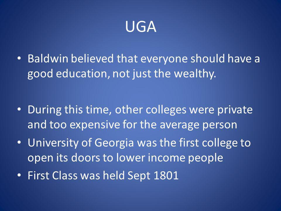UGA Baldwin believed that everyone should have a good education, not just the wealthy.