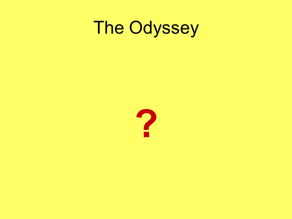 The Odyssey ?