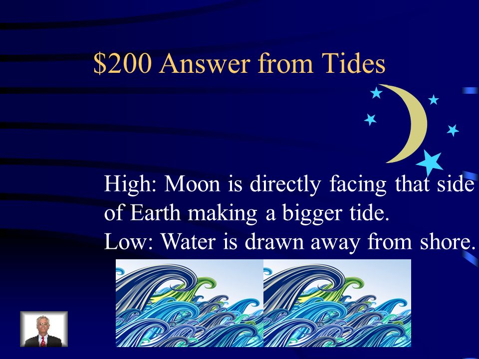 $200 Question from Tides What are high and low tides?