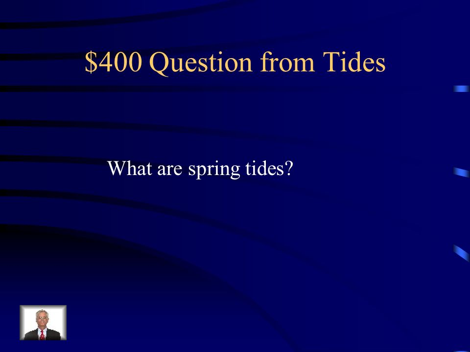 $300 Answer from Tides There are 4 each day. 2 high and low. Each 6 hours apart.