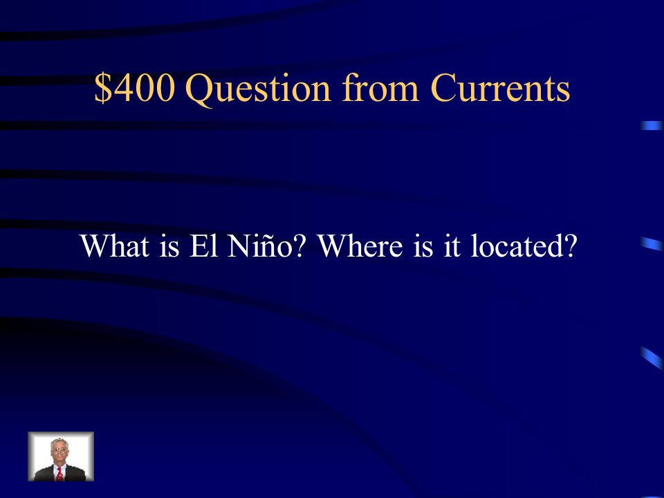 $300 Answer from Currents Cold, nutrient rich water from the deep ocean