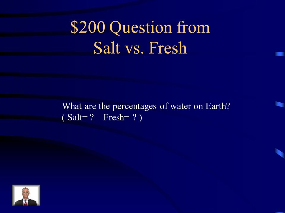 $100 Answer from Salt vs. Fresh Ocean water has a higher concentrate Of sodium chloride (SALT)