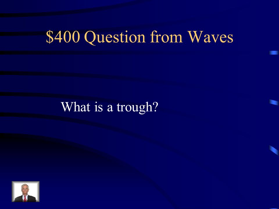 $300 Answer from Waves The highest point of a wave