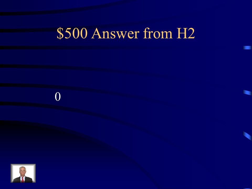 $500 Question from H2 5X2 when X=0