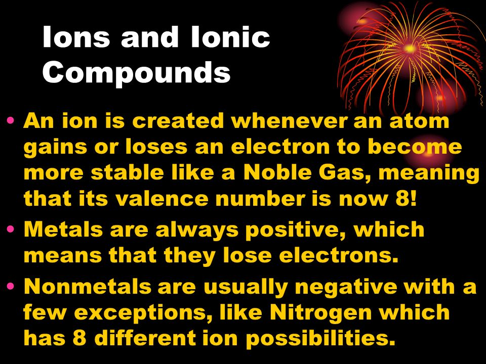 How to make an ionic compound To make an ionic compound, one must combine a positive ion with a negative ion.