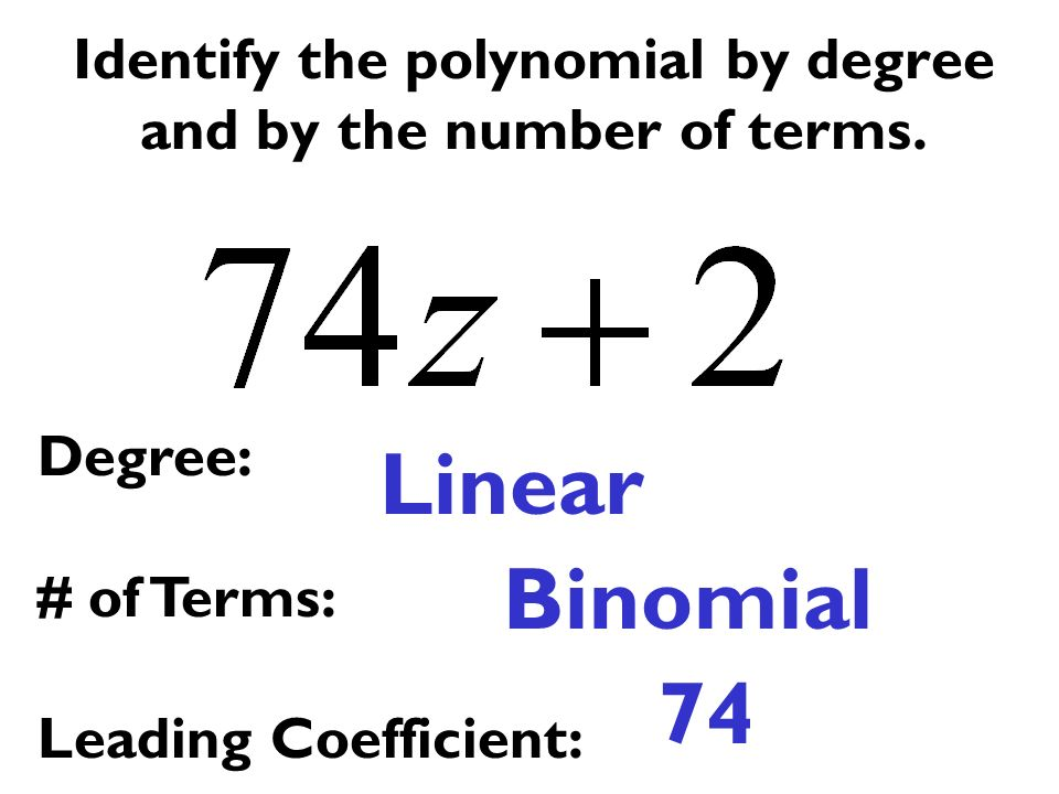 Identify the polynomial by degree and by the number of terms.