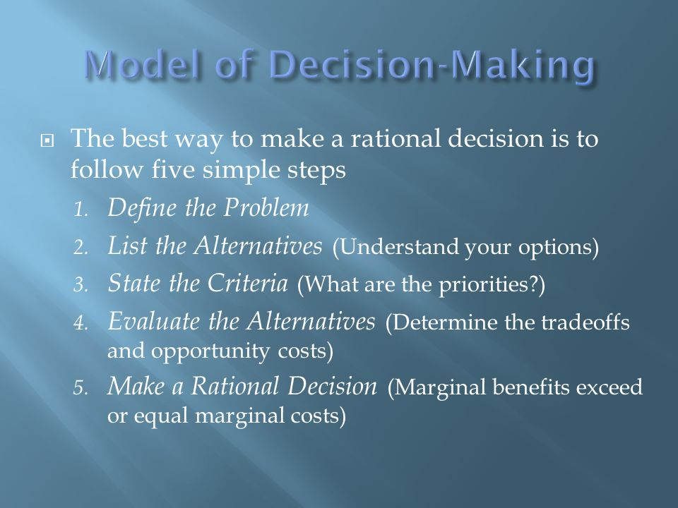 The best way to make a rational decision is to follow five simple steps 1.
