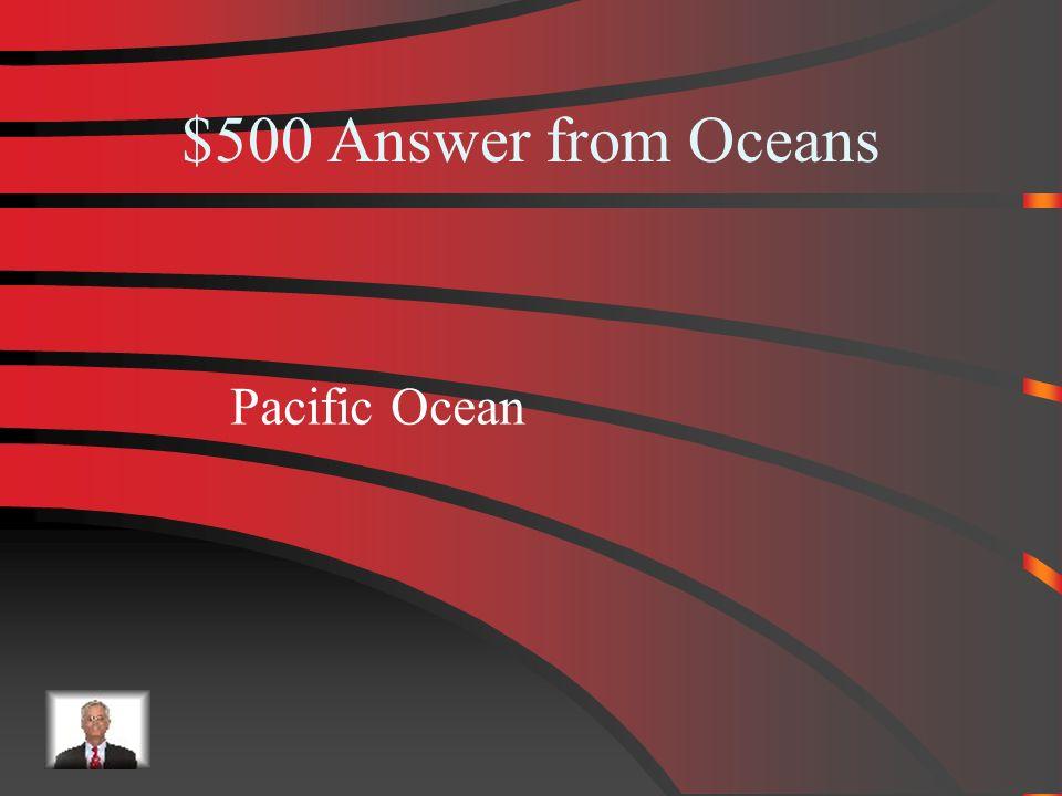 $500 Oceans What is the biggest ocean?