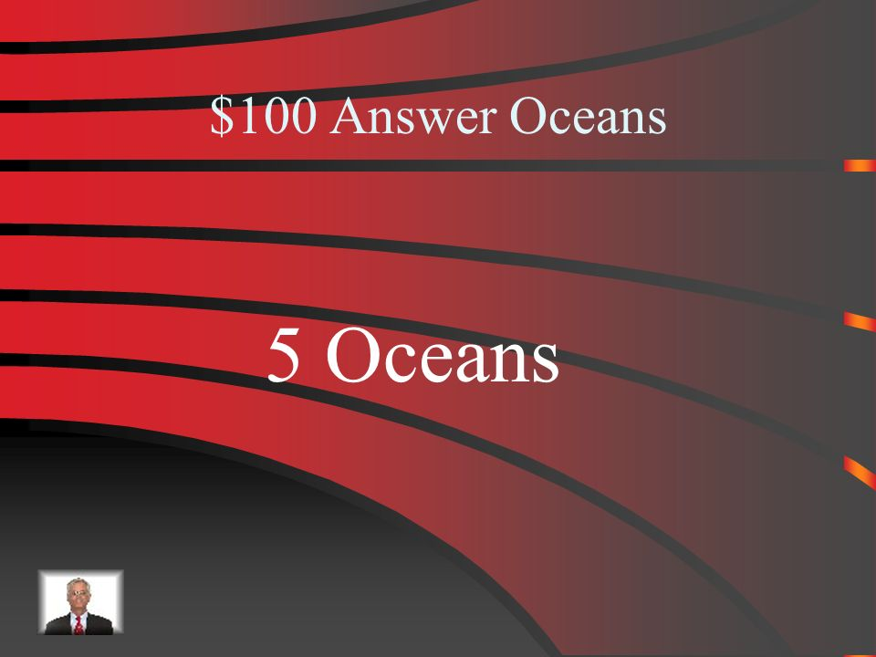 $100 Oceans How many oceans are there