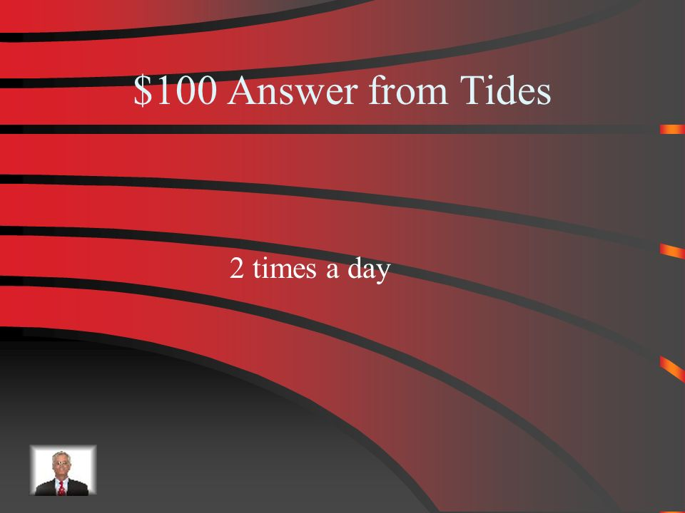 $100 Tides High tides occur about how many times a day